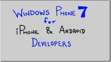 Windows Phone 7 for iPhone and Android Dev's opening slide
